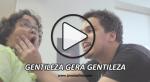 GENTILEZA GERA GENTILEZA…