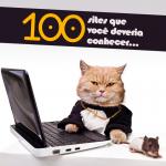 100 sites que você deveria conhecer…